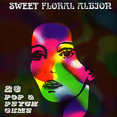 Sweet Floral Albion (23 Pop & Psych Gems) von Various Artists