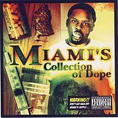 Miami's Collection Of Dope by Miami