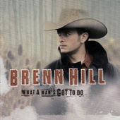 Play & Download What A Man's Gotta Do by Brenn Hill | Napster