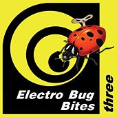 Electro Bug Bites Three by Various Artists
