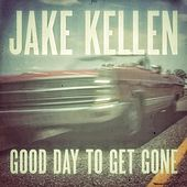 Play & Download Good Day to Get Gone by Jake Kellen | Napster