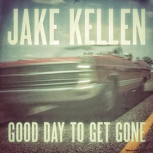 Good Day to Get Gone by Jake Kellen