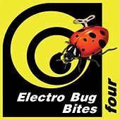 Electro Bug Bites Four by Various Artists
