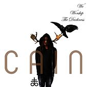 Play & Download We Worship The Darkness by Cain (1) | Napster