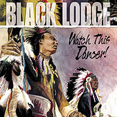 Watch This Dancer! by Black Lodge Singers