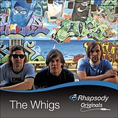 Play & Download Rhapsody Originals by The Whigs | Napster
