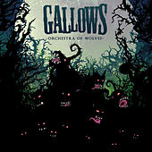 Orchestra of Wolves by Gallows