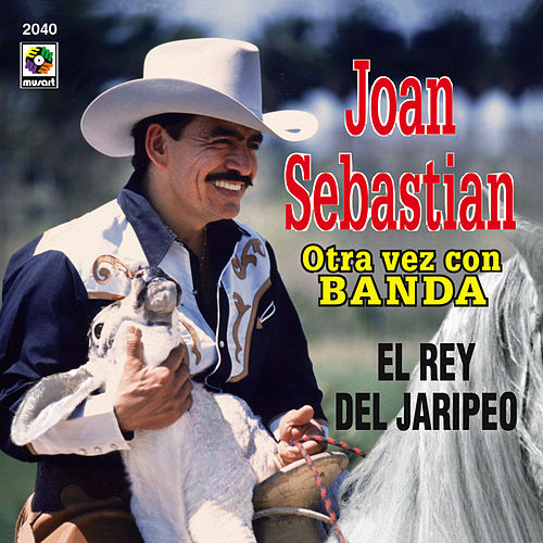Play & Download El Rey Del Jaripeo by Joan Sebastian | Napster