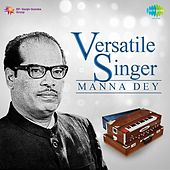 Play & Download Versatile Singer by Manna Dey | Napster