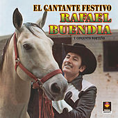 Play & Download El Cantante Festivo by Rafael Buendia | Napster