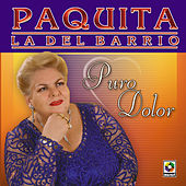 Play & Download Puro Dolor by Paquita La Del Barrio | Napster