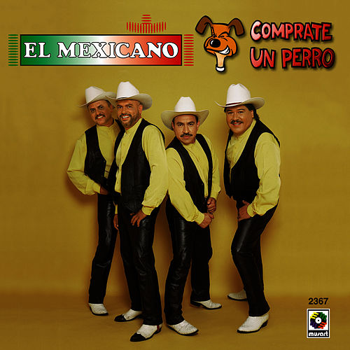 Play & Download Comprate Un Perro by Mi Banda El Mexicano | Napster