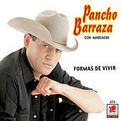Play & Download Formas De Vivir by Pancho Barraza | Napster