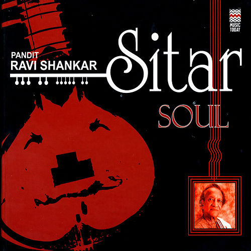 Play & Download Sitar Soul by Ravi Shankar | Napster