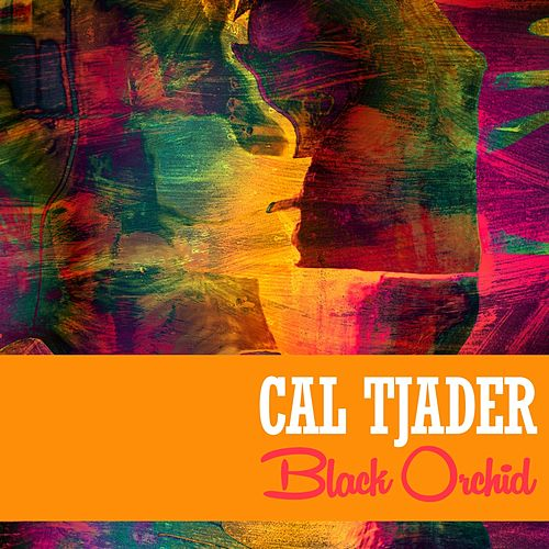Play & Download Black Orchid by Cal Tjader | Napster