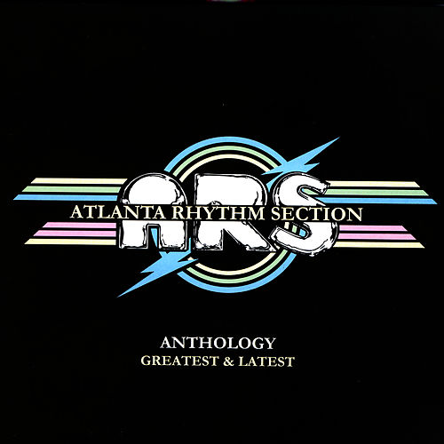Anthology: Greatest & Latest by Atlanta Rhythm Section