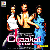 Chaahat Ek Nasha by Various Artists