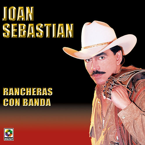 Rancheras Con Banda - Joan Sebastian by Joan Sebastian