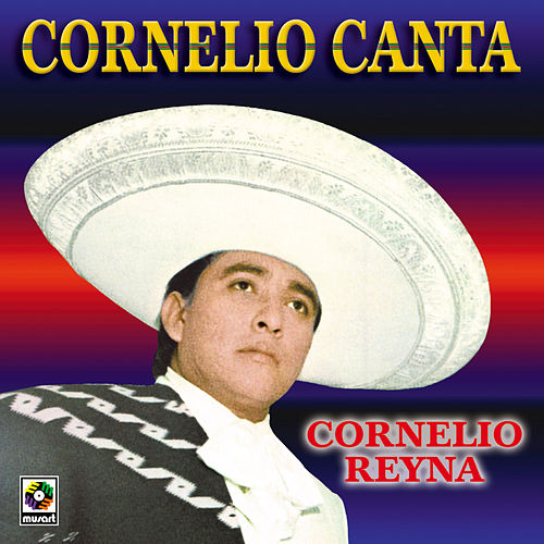 Play & Download Cornelio Canta by Cornelio Reyna | Napster