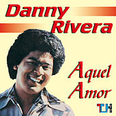 Play & Download Aquel Amor by Danny Rivera | Napster