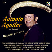 Play & Download Un Puño De Tierra by Antonio Aguilar | Napster