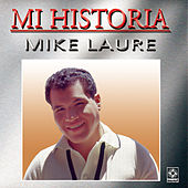 Play & Download Mi Historia - Mike Laure by Mike Laure | Napster