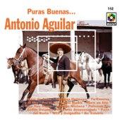 Puras Buenas.. by Antonio Aguilar