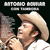 Play & Download TamboraVol. I by Antonio Aguilar | Napster