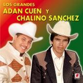 Adan Cuen Y Chalino Sanchez - Los Grandes by Adan Cuen Y Chalino Sanchez