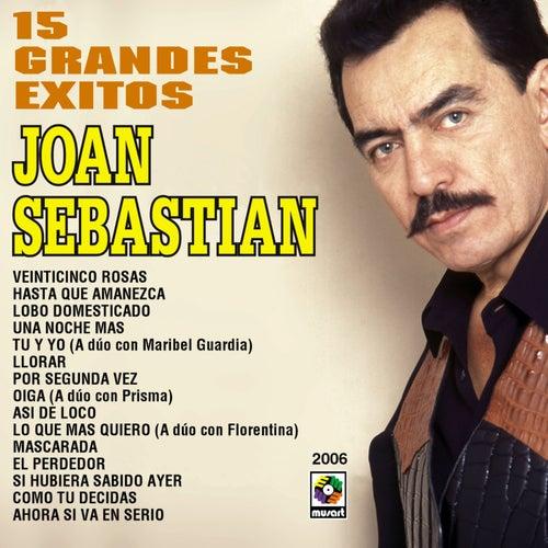 15 Grandes Exitos - Joan Sebastian de Joan Sebastian