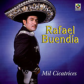 Play & Download Mil Cicatrices by Rafael Buendia | Napster