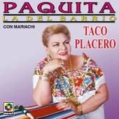 Taco Placero by Paquita La Del Barrio