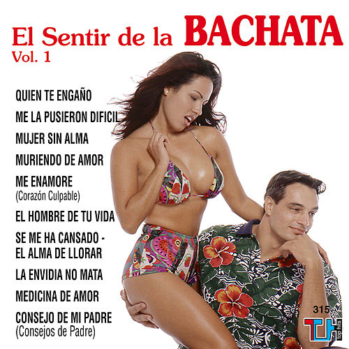 Play & Download El Sentir De La Bachata Vol.1 by El Sentir De La Bachata | Napster