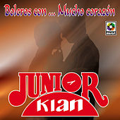 Play & Download Boleros Con…Mucho Corazon by Junior Klan | Napster