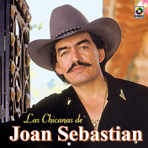 Play & Download Las Chicanas De by Joan Sebastian | Napster