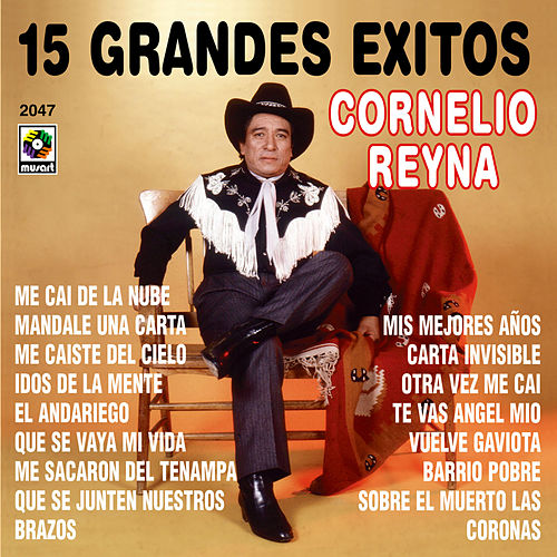 Play & Download 15 Grandes Exitos - Cornelio Reyna by Cornelio Reyna | Napster