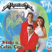 Play & Download Tributo A Celia Cruz by Alquimia La Sonora Del XXI | Napster