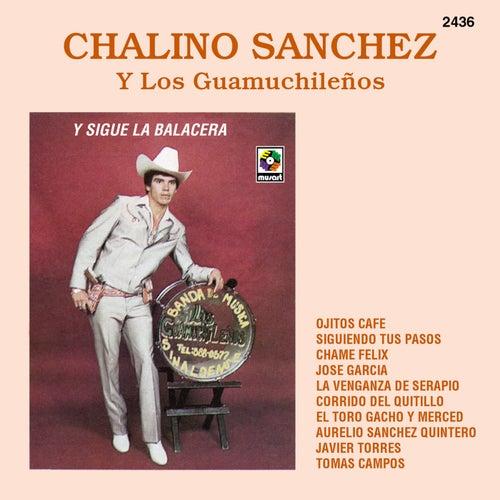 Play & Download Y Sigue La Balacera by Chalino Sanchez | Napster