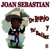 Play & Download De Relajo Y Pa'bailar by Joan Sebastian | Napster