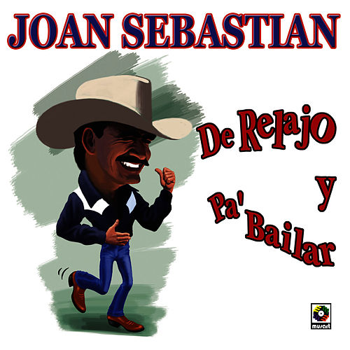 Play & Download De Relajo Y Pa'bailar by Joan Sebastian | Napster