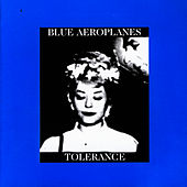 Play & Download Tolerance / Bop Art by The Blue Aeroplanes | Napster