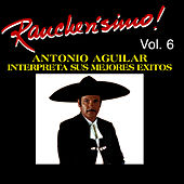 Play & Download Rancherisimo Vol 6 - Antonio Aguilar by Antonio Aguilar | Napster