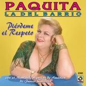 Play & Download Pierdeme El Respeto by Paquita La Del Barrio | Napster