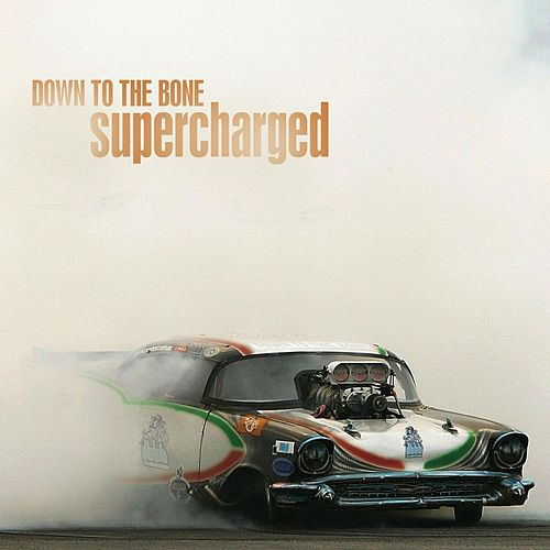 Play & Download Supercharged by Down to the Bone | Napster
