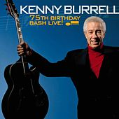 75th Birthday Bash LIVE! by Kenny Burrell