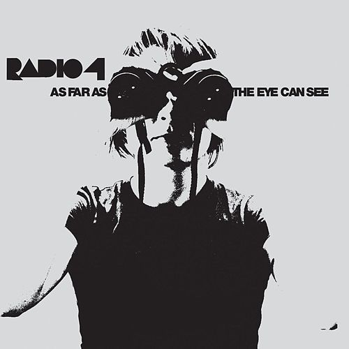 Play & Download As Far As The Eye Can See by Radio 4 | Napster