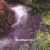Play & Download Bucolique Vol.2 by Various Artists | Napster