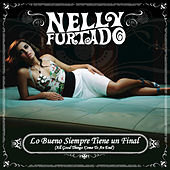 All Good Things (Come To An End) by Nelly Furtado