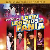 Larry Harlow & The Latin Legends Of Fania by Larry Harlow