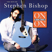 On And On: The Hits Of Stephen Bishop by Stephen Bishop